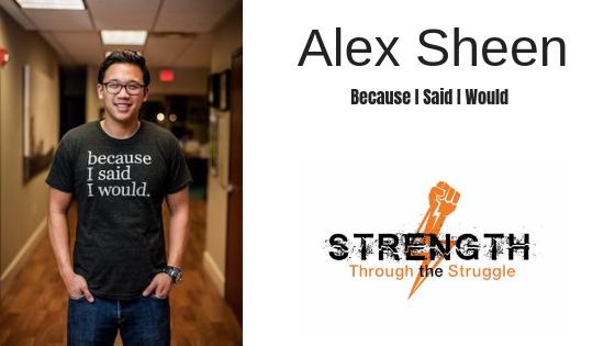 Alex Sheen Because I Said I Would