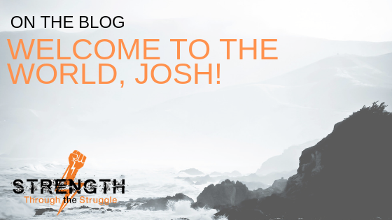 Welcome to the World, Josh!