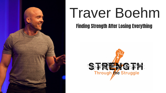 Finding Strength After Losing Everything Traver Boehm