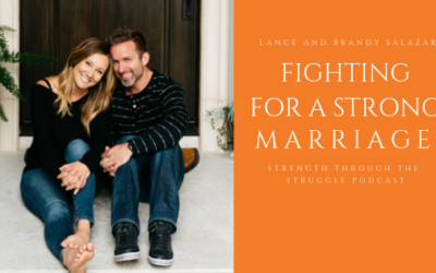 The Power Of Working On A Marriage With Lance And Brandy Salazar