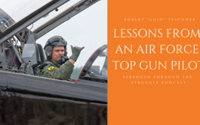 Two Most Important Lessons In Life from an Air Force Top Gun Pilot