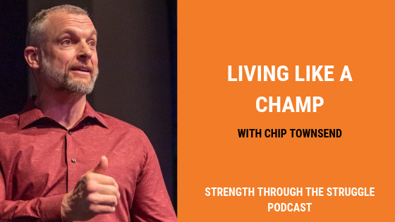 Living Like A Champ Chip Townsend